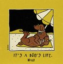 It's A Dog's Life T-Shirt -  Beach